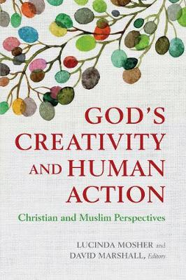 God's Creativity and Human Action by Lucinda Mosher