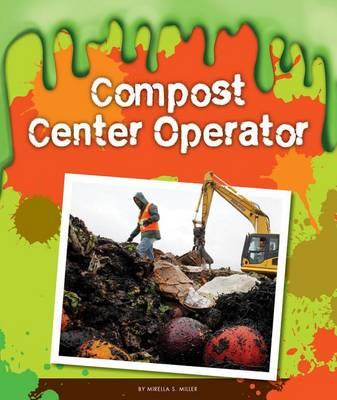 Compost Center Operator by Mirella S Miller
