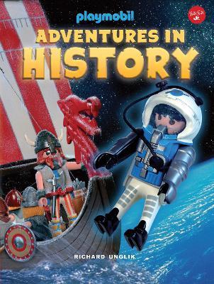 Adventures in History by Richard Unglik