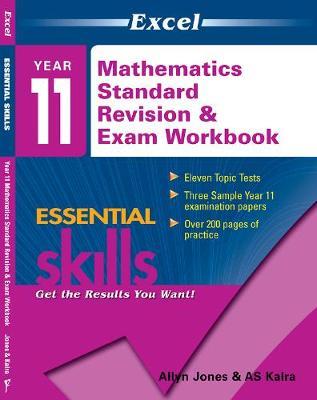 Excel Essential Skills - Year 11 Mathematics Standard Revision & Exam Workbook by Allyn Jones