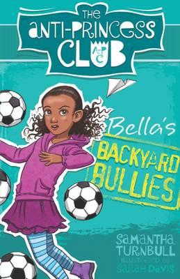 Bella'S Backyard Bullies: the Anti-Princess Club 2 book