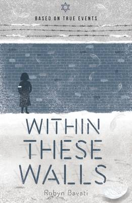 My Holocaust Story: Within These Walls book