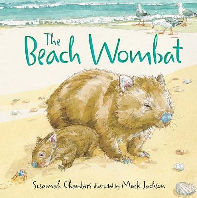 The Beach Wombat by Susannah Chambers