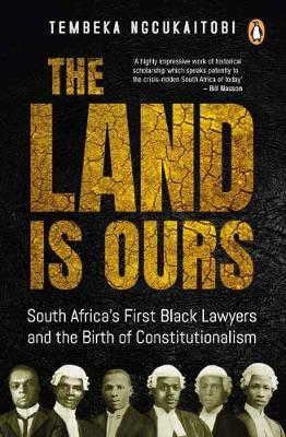 The land is ours by Tembeka Ngcukaitobi