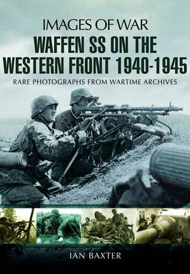 Waffen SS on the Western Front by Ian Baxter