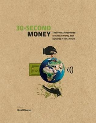 30-Second Money: 50 key notions, factors, and concepts of finance explained in half a minute book