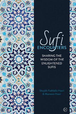 Sufi Encounters by Shaykh Fadhlalla