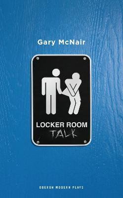 Locker Room Talk by Gary McNair