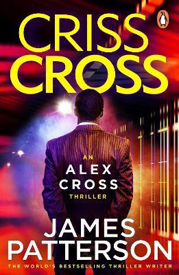 Criss Cross: (Alex Cross 27) by James Patterson