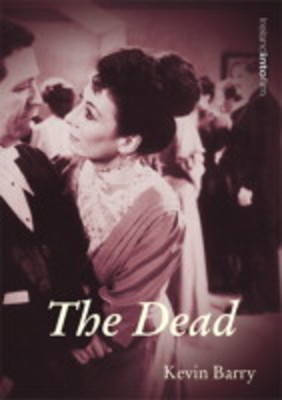 The Dead by Kevin Barry