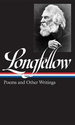 Henry Wadsworth Longfellow: Poems & Other Writings by Wadsworth Henry Longfellow