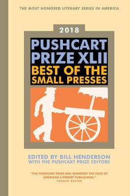 The Pushcart Prize XLII by Bill Henderson