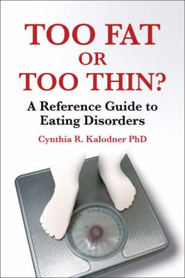Too Fat or Too Thin? by Cynthia R. Kalodner
