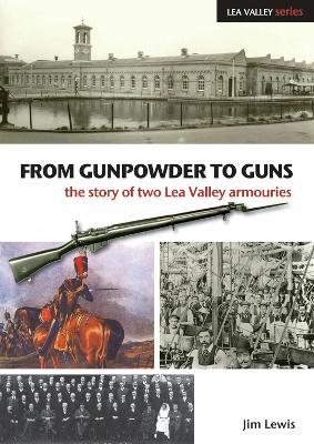 From Gunpowder to Guns by Jim Lewis