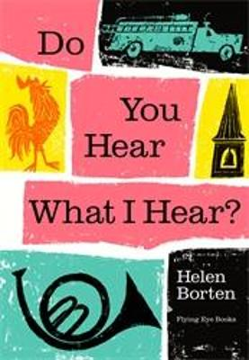 Do You Hear What I Hear by Borten Helen