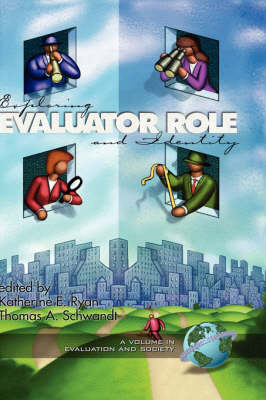 Exploring Evaluator Role and Identity by Katherine E. Ryan