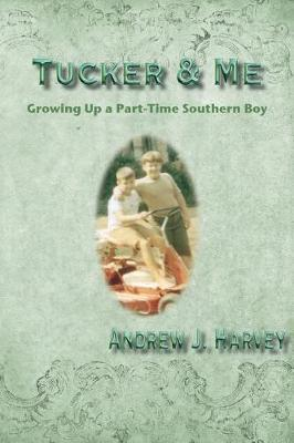 Tucker & Me by Andrew Harvey