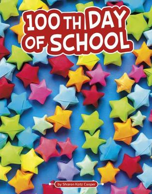 100th Day of School by Sharon Katz Cooper