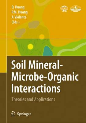 Soil Mineral -- Microbe-Organic Interactions by Pan Ming Huang