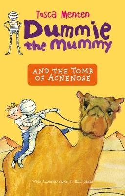 Dummie the Mummy and the Tomb of Acnenose by Tosca Menten