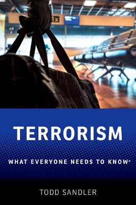 Terrorism: What Everyone Needs to Know (R) by Todd Sandler