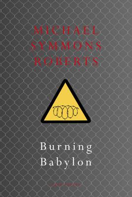 Burning Babylon by Michael Symmons Roberts