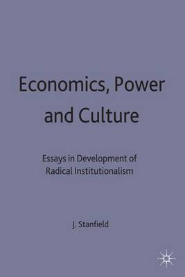 Economics, Power and Culture by James Ronald Stanfield