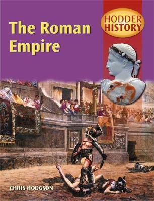 Hodder History: The Roman Empire Mainstream Edition by Chris Hodgson