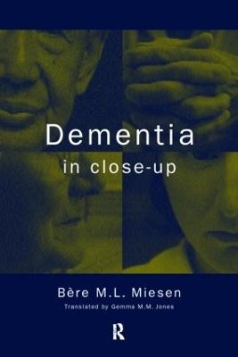 Dementia in Close-Up by Bere M. L. Miesen
