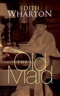 Old Maid by Edith Wharton