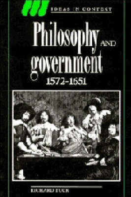 Philosophy and Government 1572-1651 by Richard Tuck