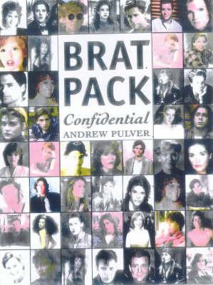 BRAT PACK CONFIDENTIAL by Steven Paul Davies