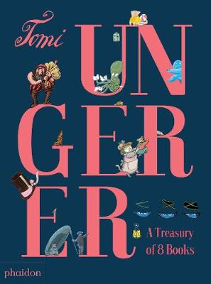 Tomi Ungerer: A Treasury of 8 Books by Tomi Ungerer