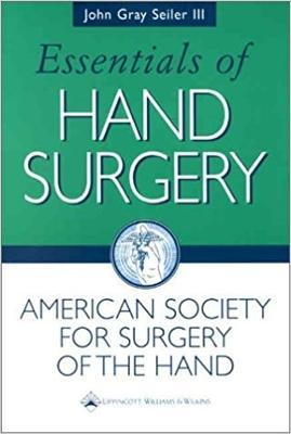 Essentials of Hand Surgery by John Gray Seiler