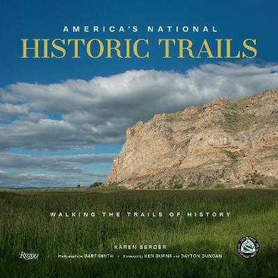 America's National Historic Trails: Walking the Trails of History by Karen Berger
