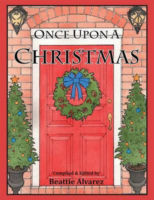 Once Upon a Christmas by Beattie Alvarez