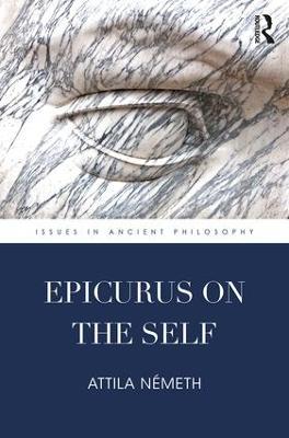 Epicurus on the Self by Attila Nemeth