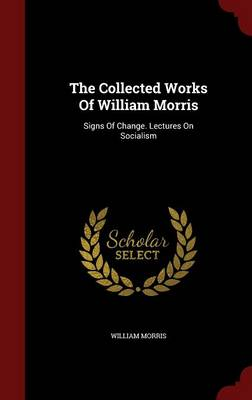 Collected Works of William Morris by William Morris
