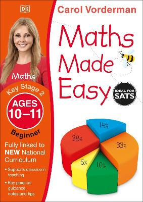 Maths Made Easy Ages 10-11 Key Stage 2 Beginner by Carol Vorderman