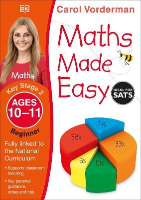 Maths Made Easy Ages 10-11 Key Stage 2 Beginner by Carol Vorderman