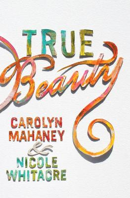 True Beauty by Carolyn Mahaney