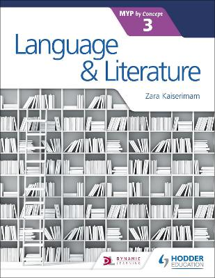 Language and Literature for the IB MYP 3 by Zara Kaiserimam