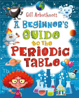 Beginner's Guide to the Periodic Table by Gill Arbuthnott
