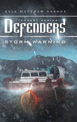 Defenders: Storm Warning by Kyle Matthew Aarons