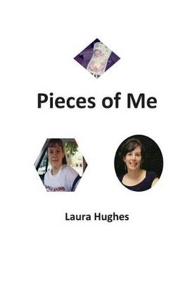 Pieces of Me by Laura Hughes