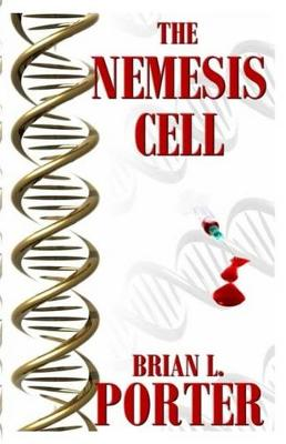 The Nemesis Cell by Brian L Porter