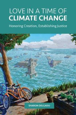 Love in a Time of Climate Change by Sharon Delgado