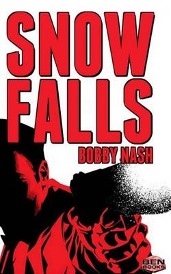 Snow Falls by Bobby Nash