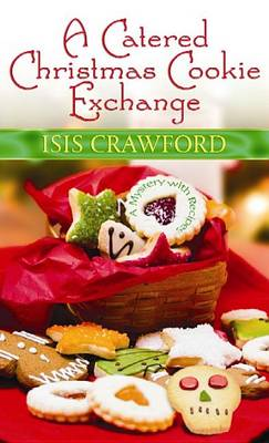 Catered Christmas Cookie Exchange by Isis Crawford