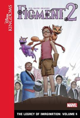 Figment 2: The Legacy of Imagination: Volume 5 by Jim Zub